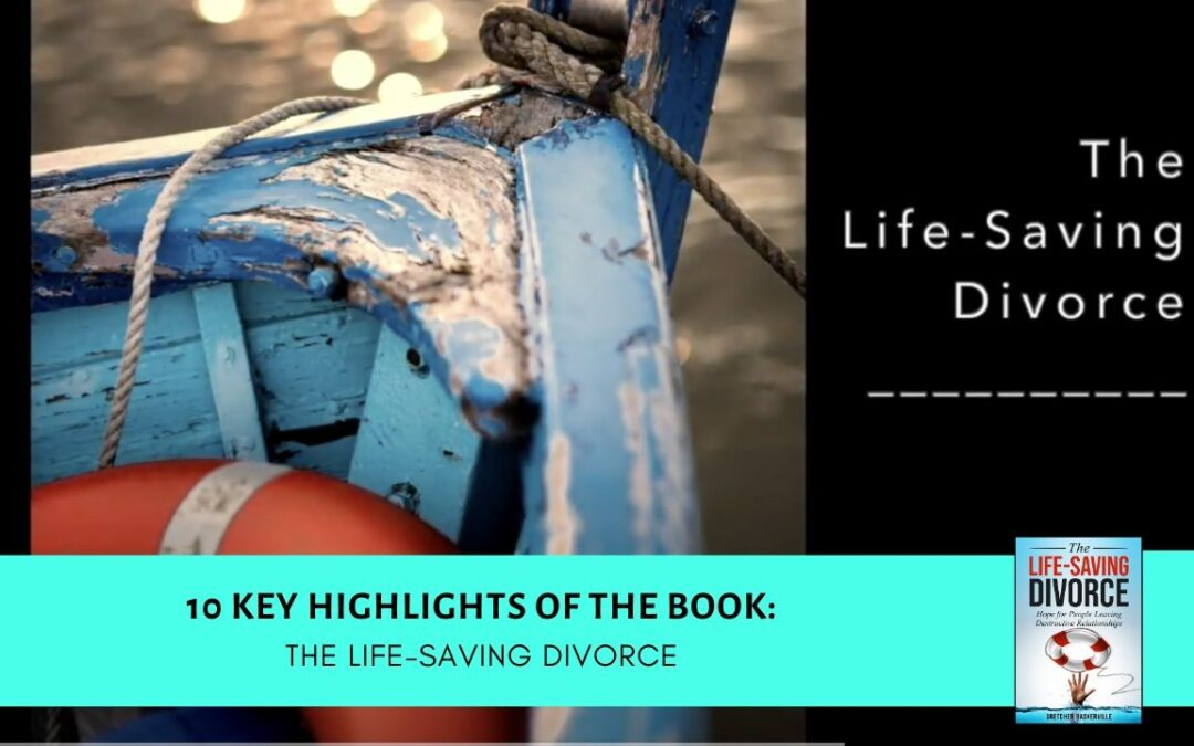 "10 Highlights of ""The Life-Saving Divorce"" book [VIDEO with Transcript]"