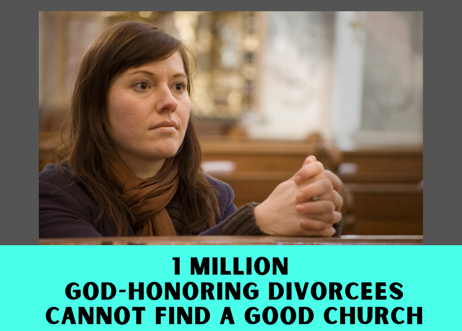 1 Million God-honoring Divorcees Cannot Find a Safe Church