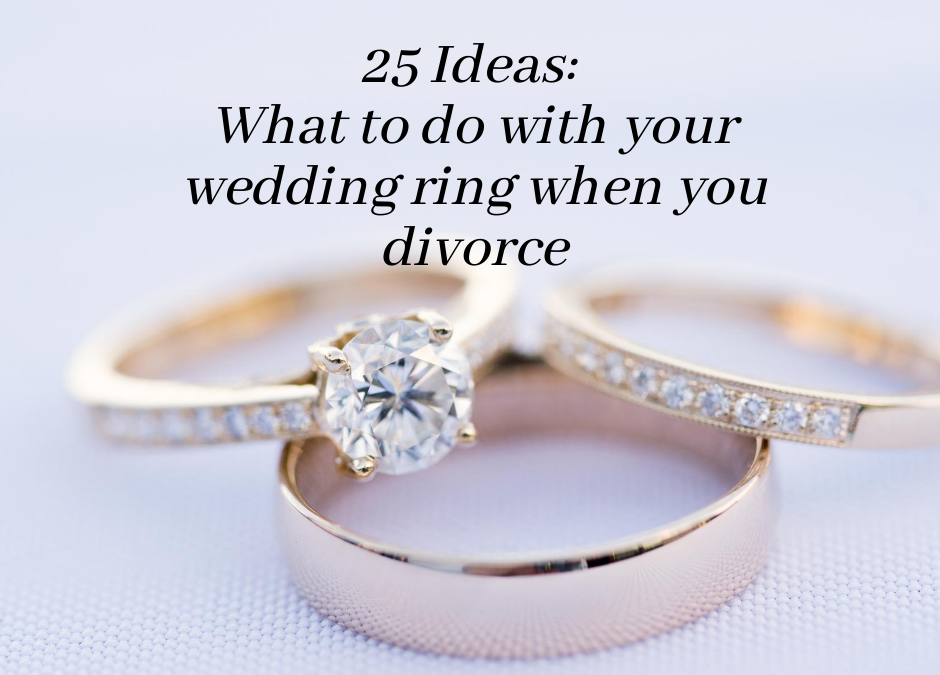 25 Things to Do With Your Wedding Ring After Divorce