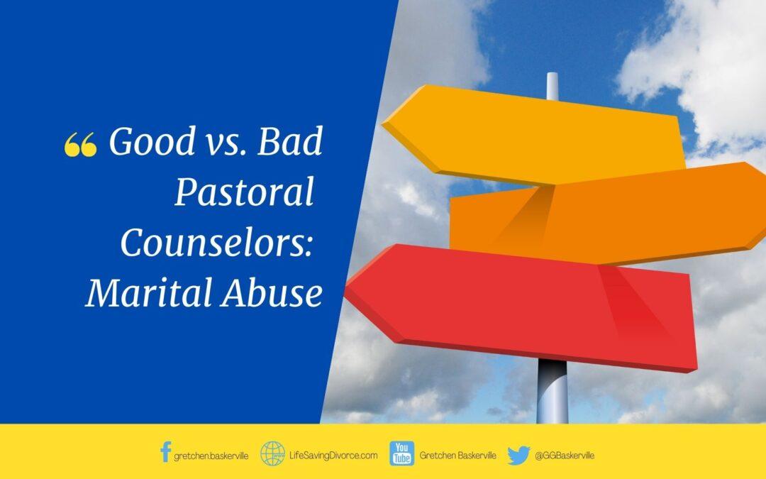 Good vs Bad Pastoral Counselors: Marital Abuse