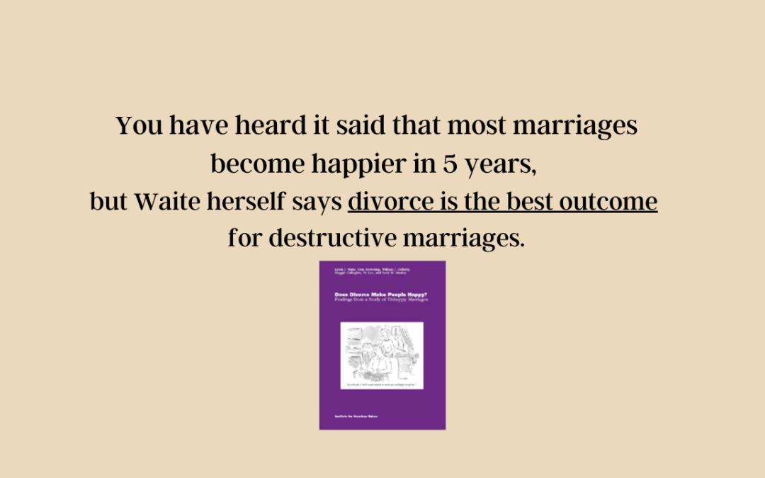 Does the Waite Study Really Say Your Marriage Will Become Happy If You Stay 5 Years? No!