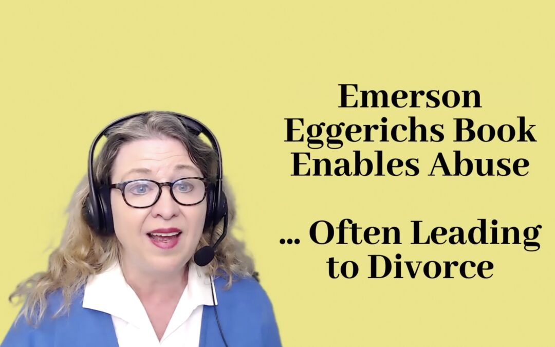Emerson Eggerichs's Book Enables Abuse—Leading to Divorce