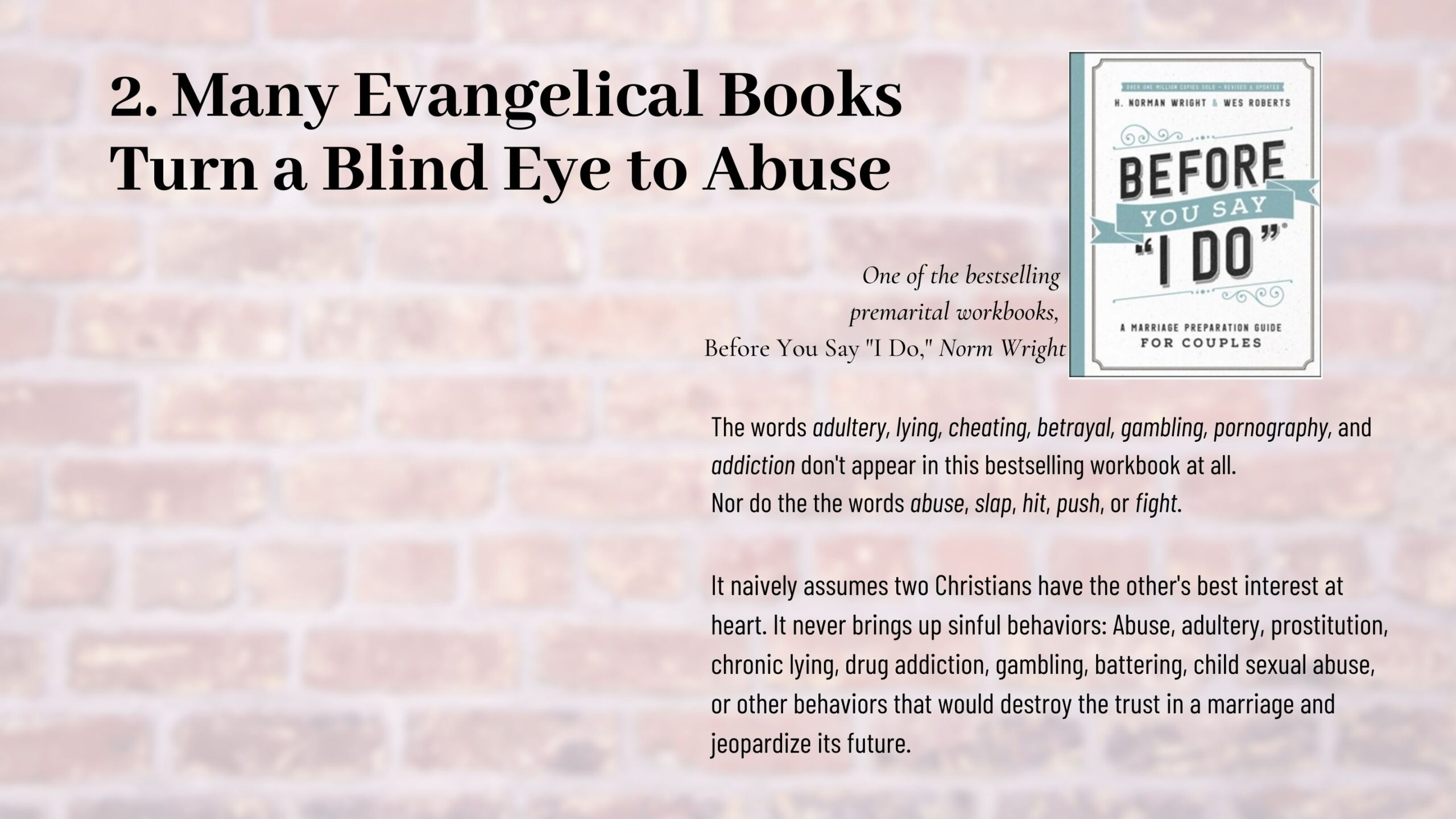 EVANGELICAL books often ignore the topic of abuse and other serious problems.