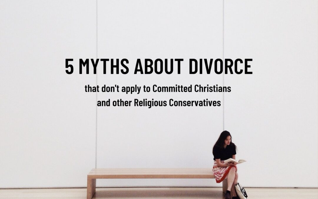 Top 5 Myths About Divorce that Don't Apply to Christians and Others of Deep Faith