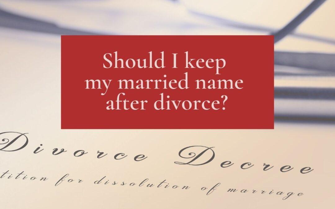 Should I Keep My Married Name After Divorce?