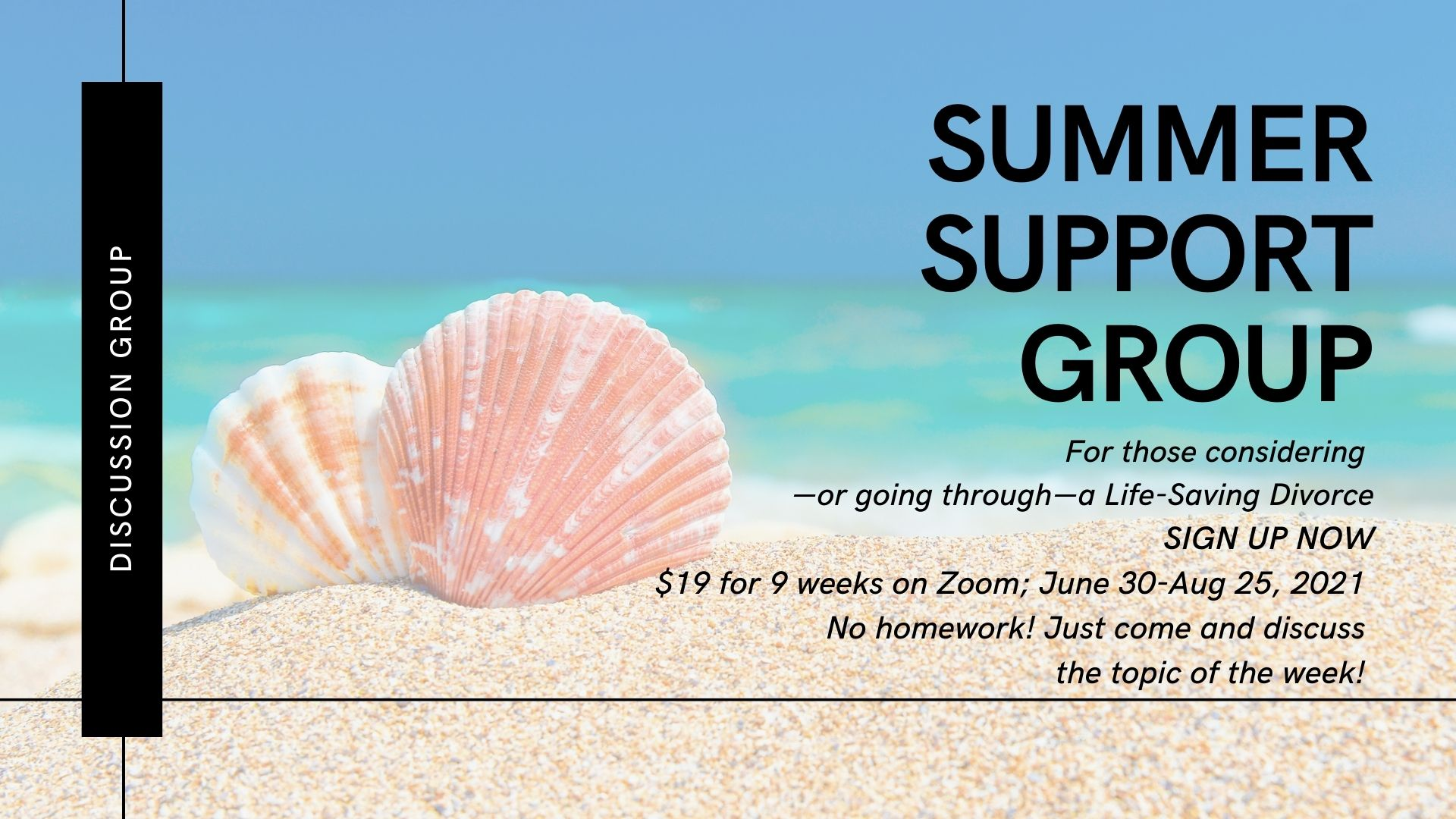 Sign up for the Summer Divorce Recovery Support Group for Women of Faith. June-Aug 2021. See times and dates and fee at https://gumroad.com/l/NQgWq