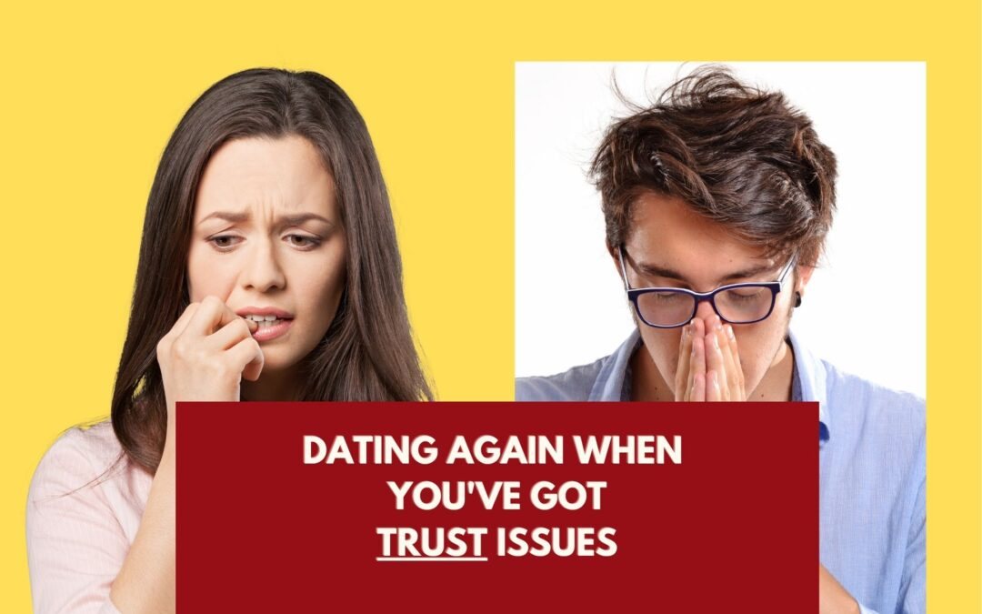 Dating After Divorce When You Have Trust Issues