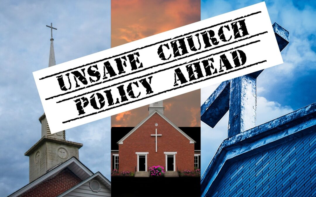 Churches & Christian Denominations with Unsafe Official Policies for Abused Spouses
