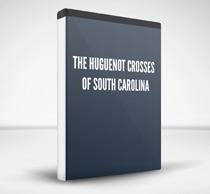 The Huguenot Crosses of South Carolina
