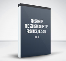 Records of the Secretary of the Province, 1675-96, vol. II