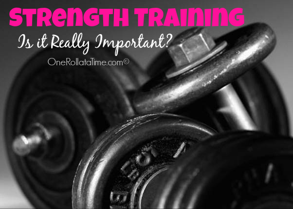 Strength Training – Is It REALLY Important?