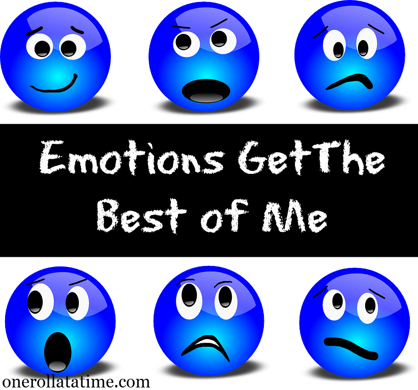 Emotions Get the Best Of Me
