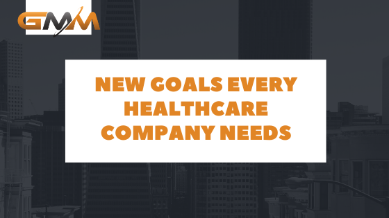 New Goals and Vision for Your Healthcare Company