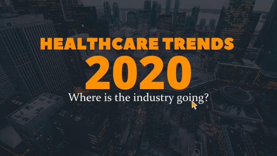 Healthcare Industry Trends in 2020