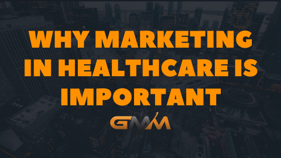 Why Marketing in Healthcare is Important