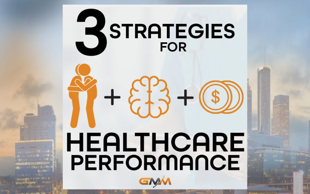 Three Strategies to be a Top Healthcare Performer