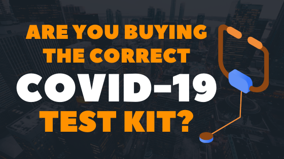 Are You Buying the Correct COVID-19 Test Kit?