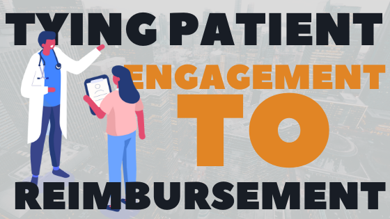 Tying Patient Engagement to Reimbursement