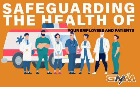 Safeguarding the Health of Your Employees and Patients