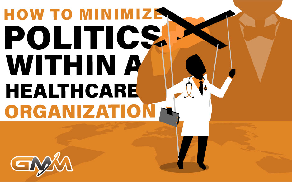 How to Minimize Politics within a Healthcare Organization