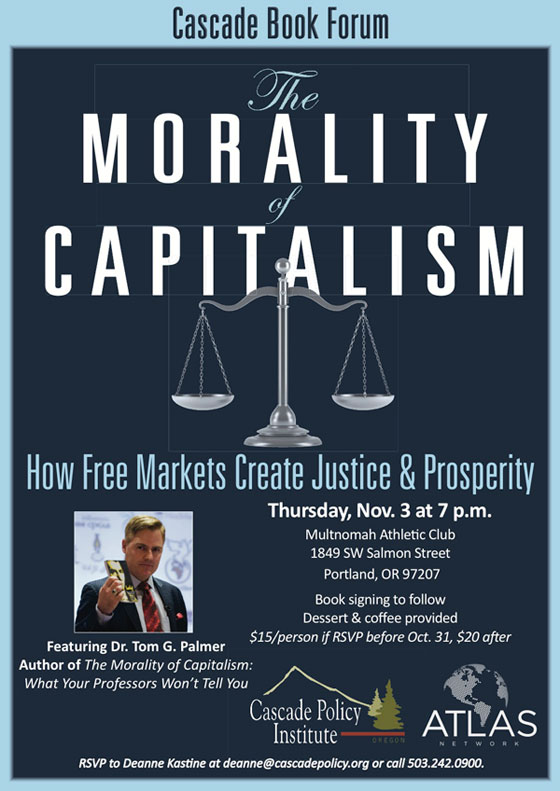 Cascade Book Forum: The Morality of Capitalism by Dr. Tom Palmer