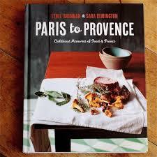 Cookbook Review: Paris to Provence by Ethel Brennan and Sara Remington