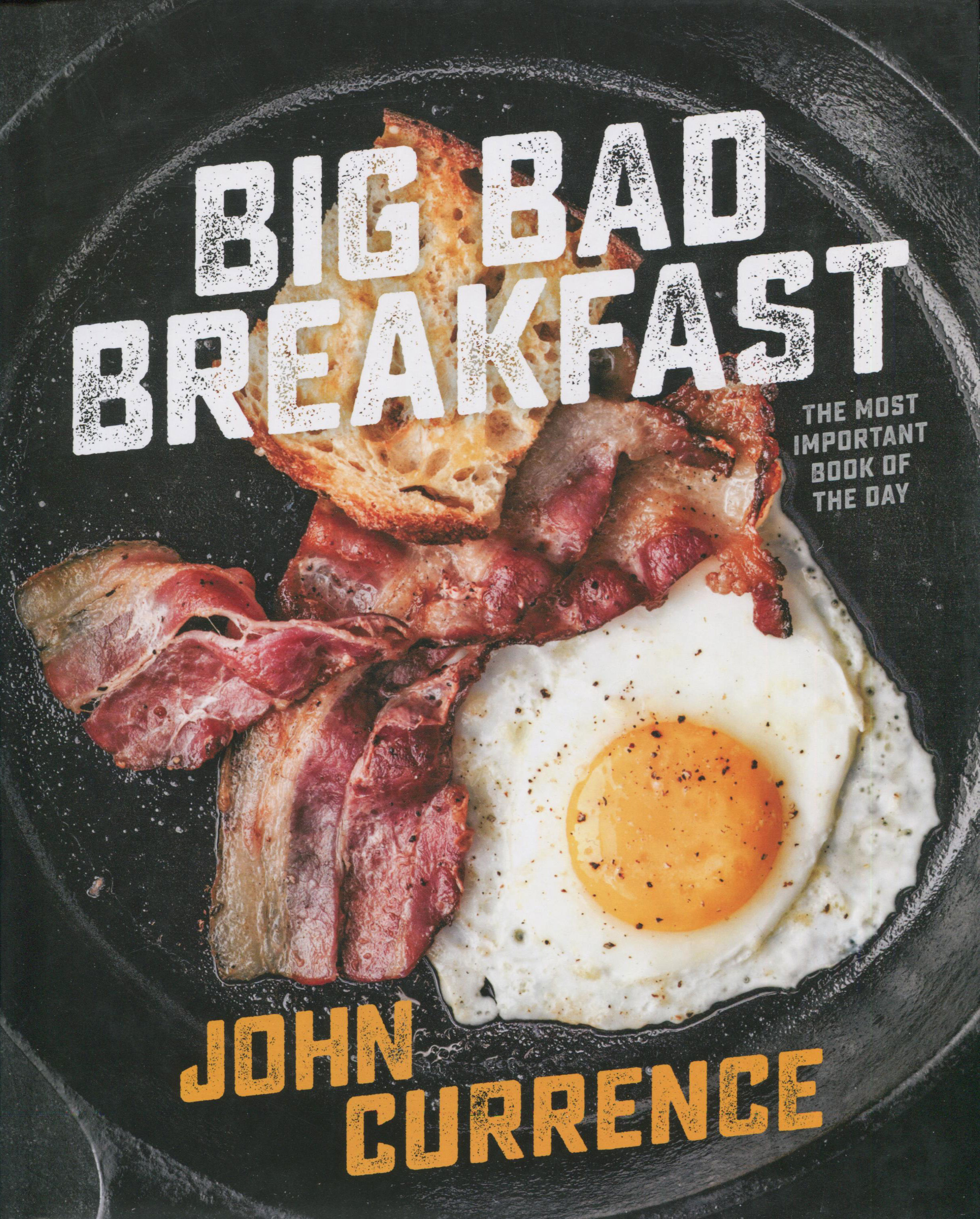 Cookbook Review: Big Bad Breakfast by John Currence