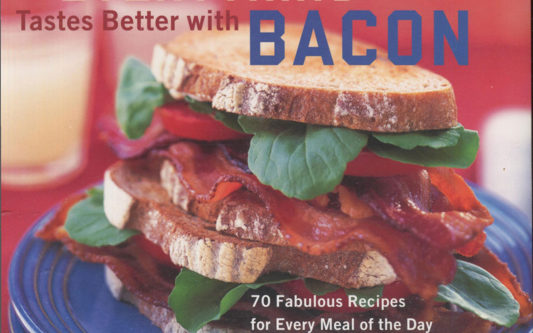 TBT Cookbook Review: Everything Tastes Better with Bacon by Sara Perry