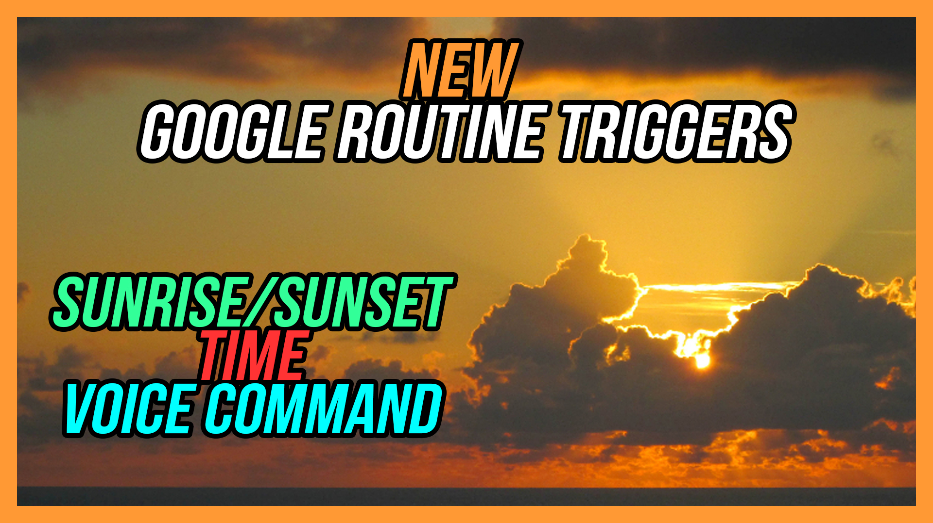 How to Setup Google Assistant Routine Trigger using Sunrise/Sunset, Time and Voice Command on the Google Home App
