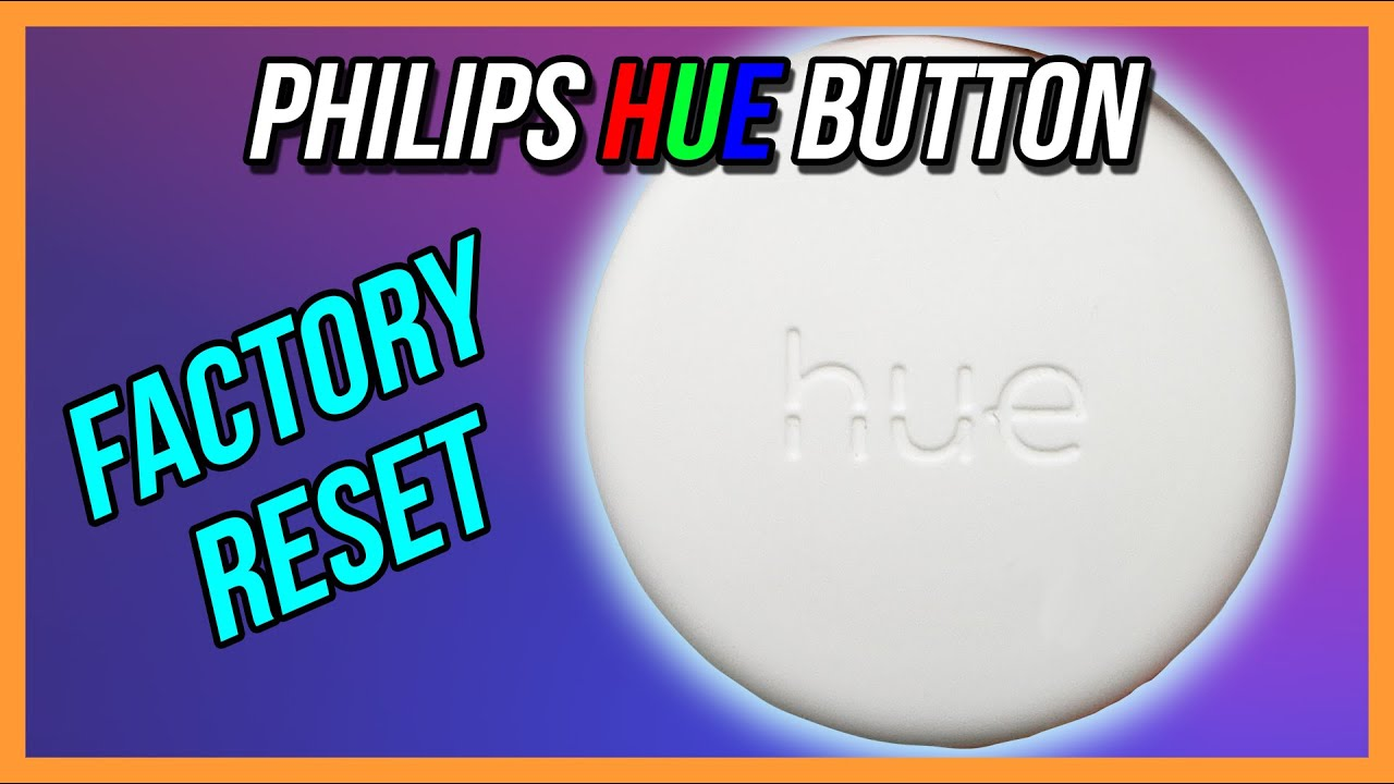 Philips Hue Button Factory Reset Thumbnail.