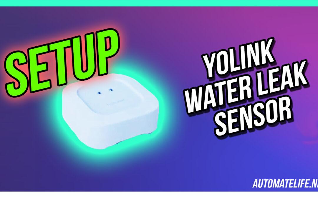 How to Setup the YoLink Water Leak Sensor and Water Leak Sensor 2
