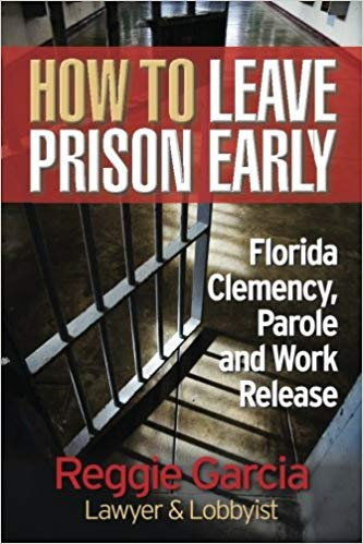 Click this image to take you to Amazon to purchase How to Leave Prison Early by Reggie Garcia