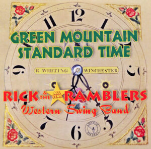 Green Mountain Standard Time CD Cover - Rick and the All Star Ramblers Western Swing Band.