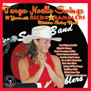 Taryn Noelle Swings CD Cover - Celebrating 10 Years with Rick And The All Star Ramblers Western Swing Band.