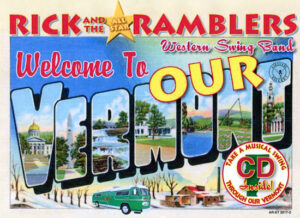 Welcome To OUR Vermont CD Cover by Rick and the All Star Ramblers Western Swing Band.