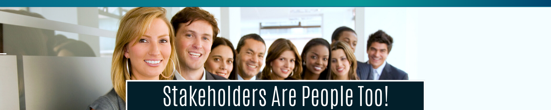 Stakeholders Are People Too!
