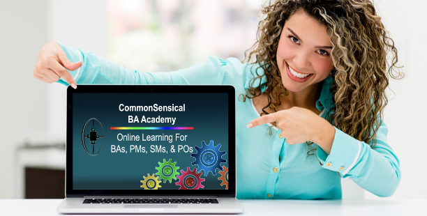 CommonSensical BA Academy - Online Learning For Business Analysts, Project Managers, Scrum Masters, and Product Owners