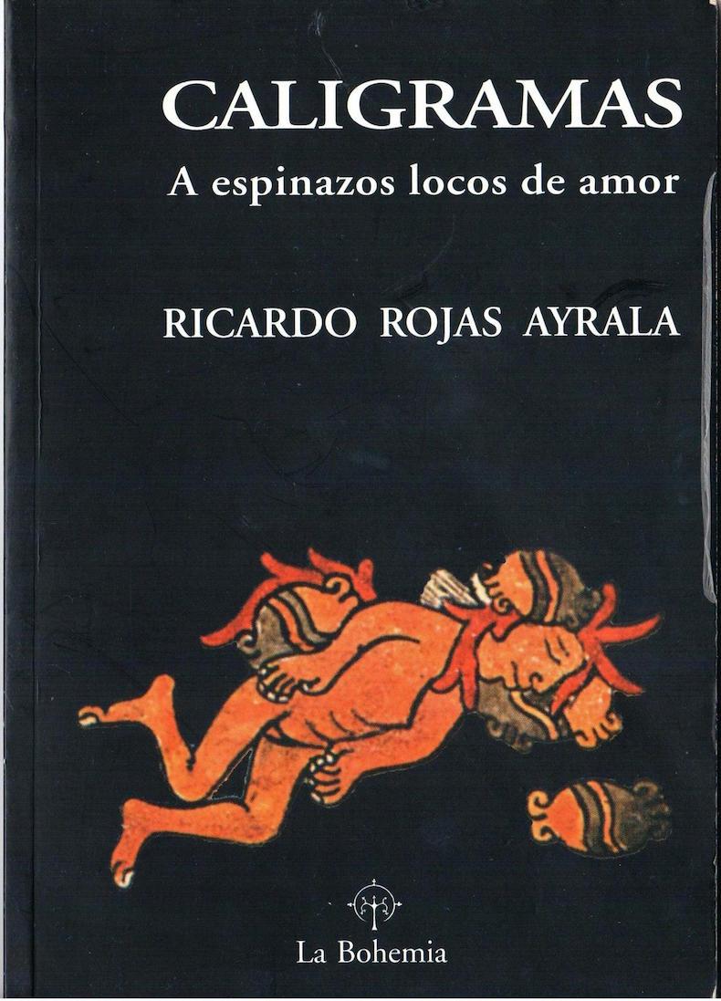 """""""Caligramas: A espinazos locos de amor"""" (Editorial La Bohemia, 2000)"""