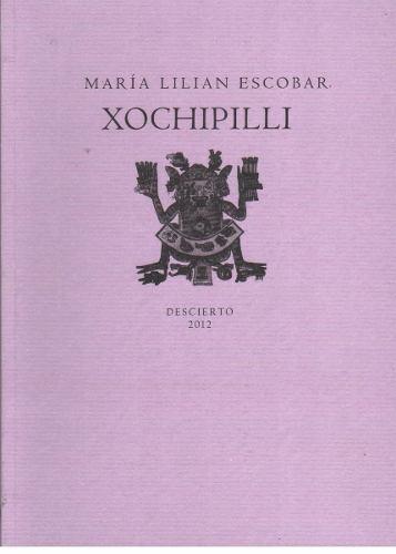 """""""Xochipilli"""" (Editorial Descierto, 2012)"""