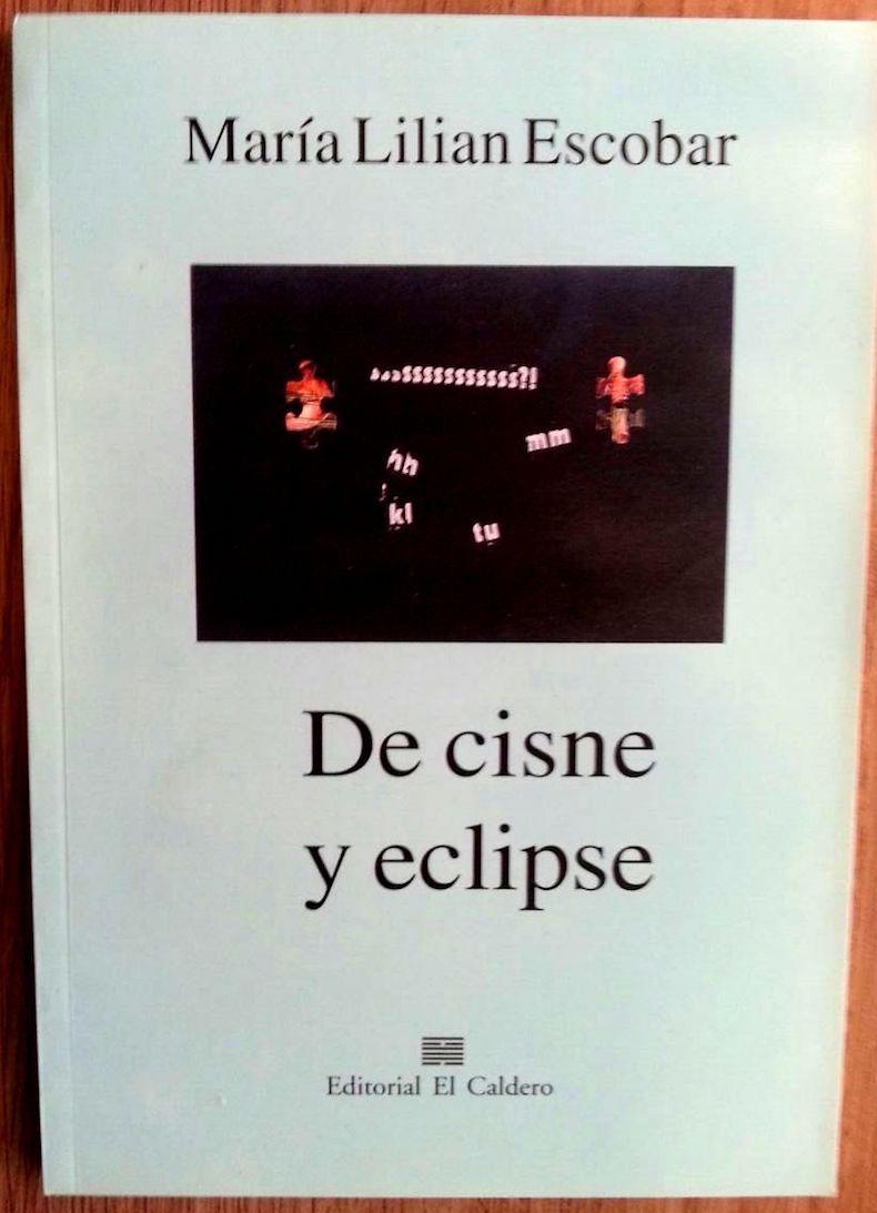 """""""De cisne y eclipse"""" (Editorial El Caldero, 2000)"""