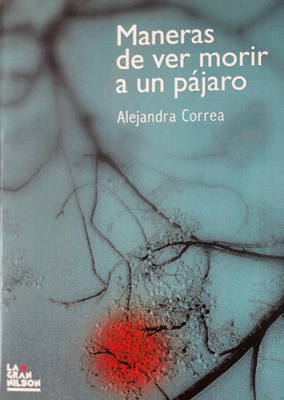 Libro Correa 11 – Maneras de ver morir a un pájaro