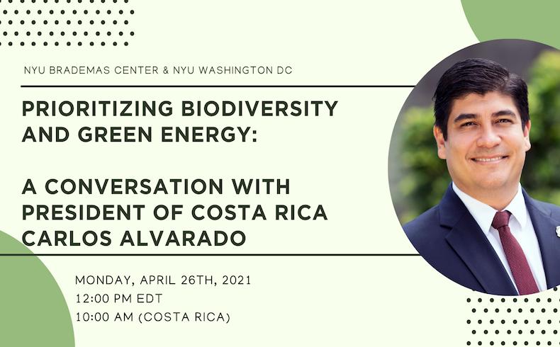 Priorizando la biodiversidad y la energía verde: una conversación con el presidente costarricense Carlos Alvarado en NYU