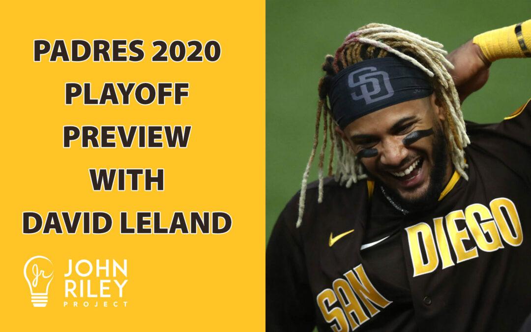 San Diego Padres, MLB Playoffs, David Leland, Fernando Tatis Jr., John Riley Project, JRP0169