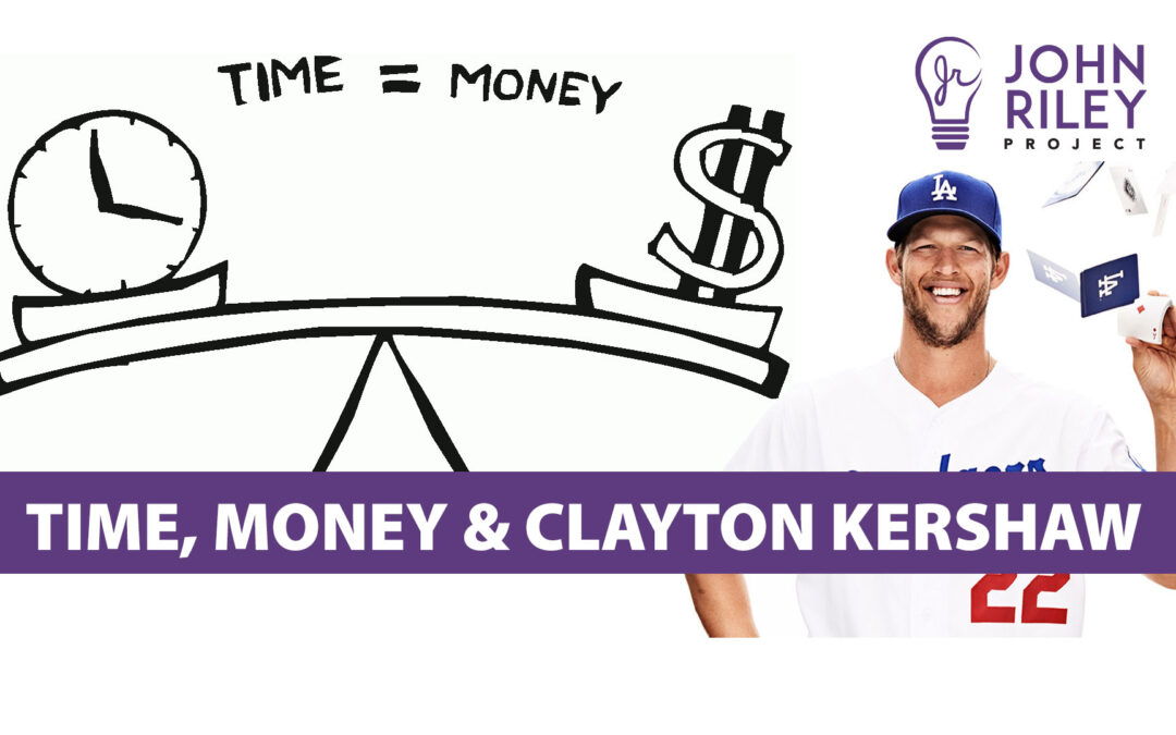 Time, Money and Clayton Kershaw JRP0177