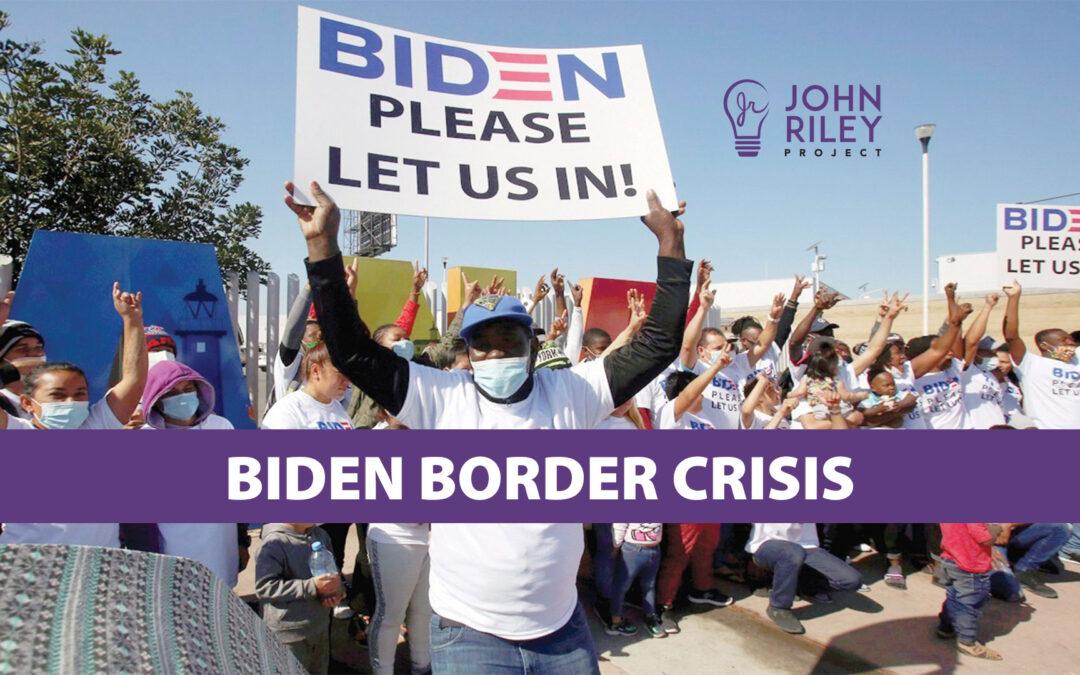 Biden Border Crisis, JRP0214