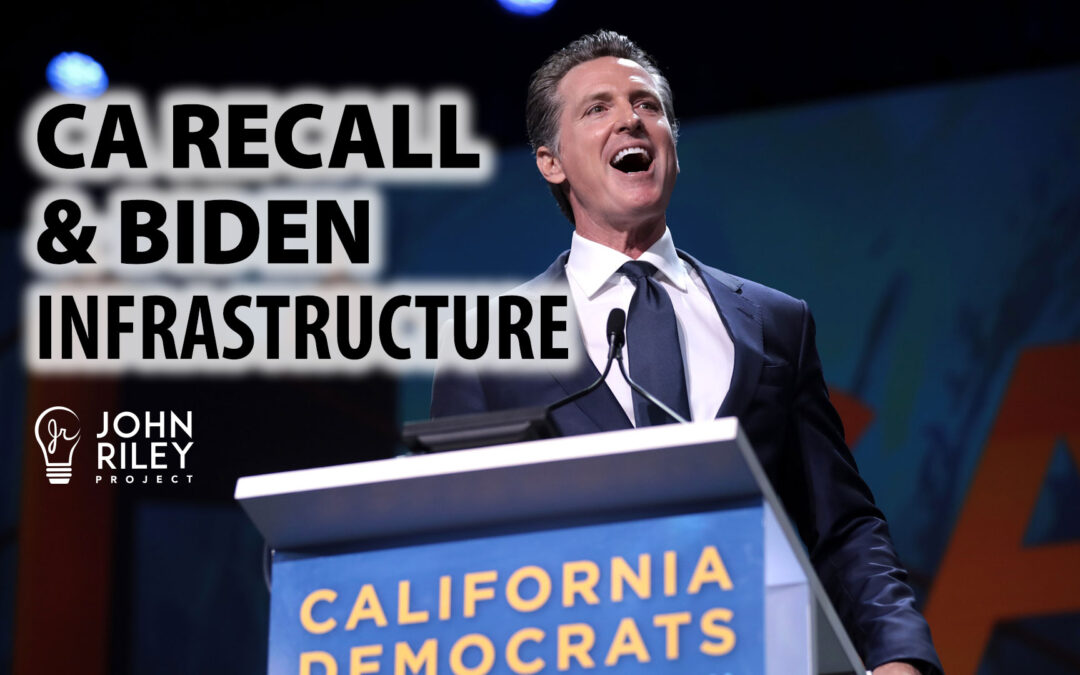 California Recall and Biden Infrastructure, JRP0249