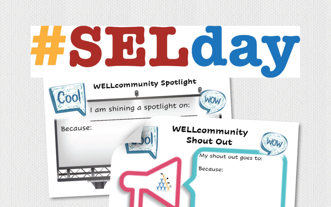Join Us in Celebrating SELday With WELLcommunity Spotlights and Shout Outs!