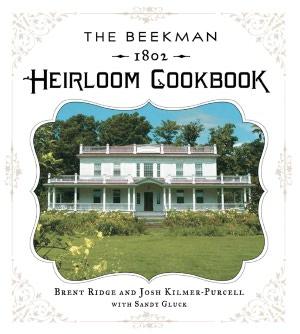 The Beekman 1802 Heirloom Cookbook