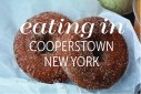 Eating In Cooperstown New York | The Naptime Chef