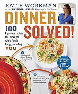 Dinner Solved | The Naptime Chef